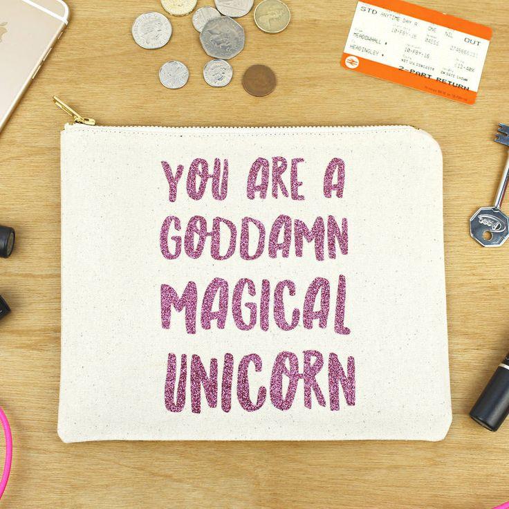 'You Are A Goddamn Magical Unicorn' Makeup Bag
