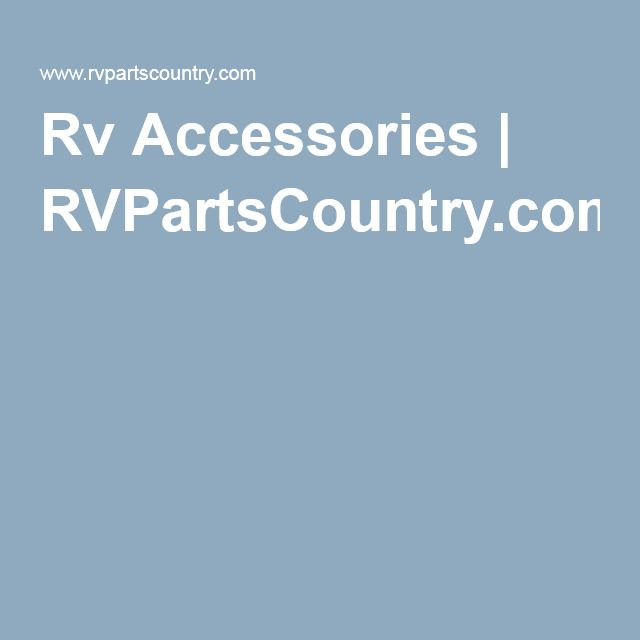 Rv Accessories | RVPartsCountry.com