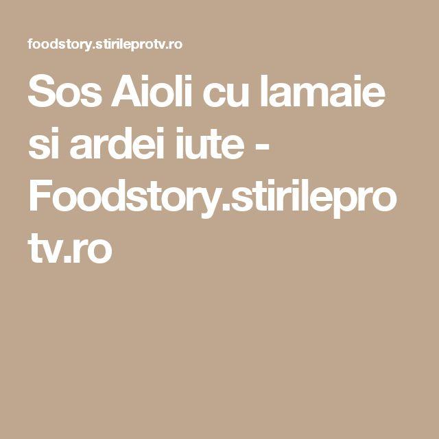 Sos Aioli cu lamaie si ardei iute  - Foodstory.stirileprotv.ro