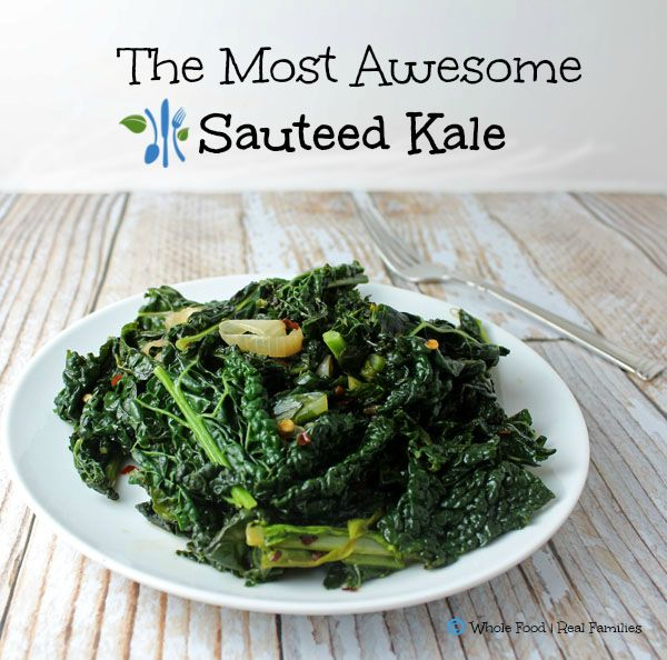 The Most Awesome Sauteed Kale. A clean eating, whole food recipe. www.wholefoodrealfamilies.com