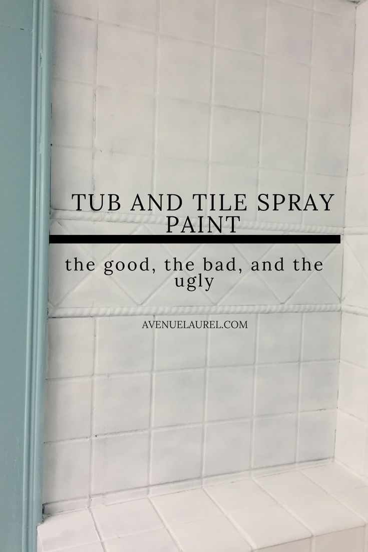 Welp We Did It Tub And Tile Spray Paint In 2020 Painting Bathroom Tiles Painted Shower Tile Tile Refinishing