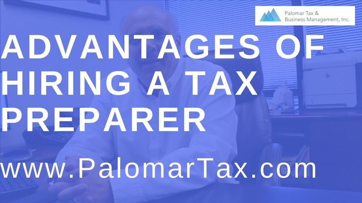 Advantages of Using a Tax Preparer - San Diego Bookkeeping Accounting Firm