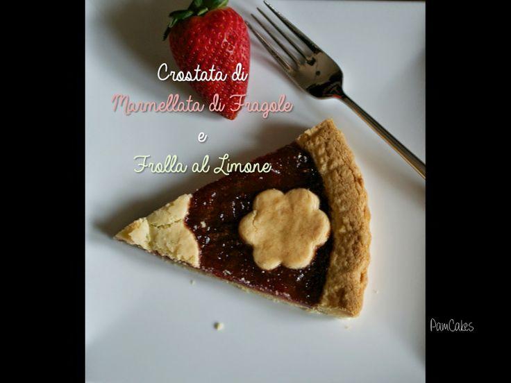 Pamcakes: Crostata di Marmellata di Fragole e Frolla al Limo...
