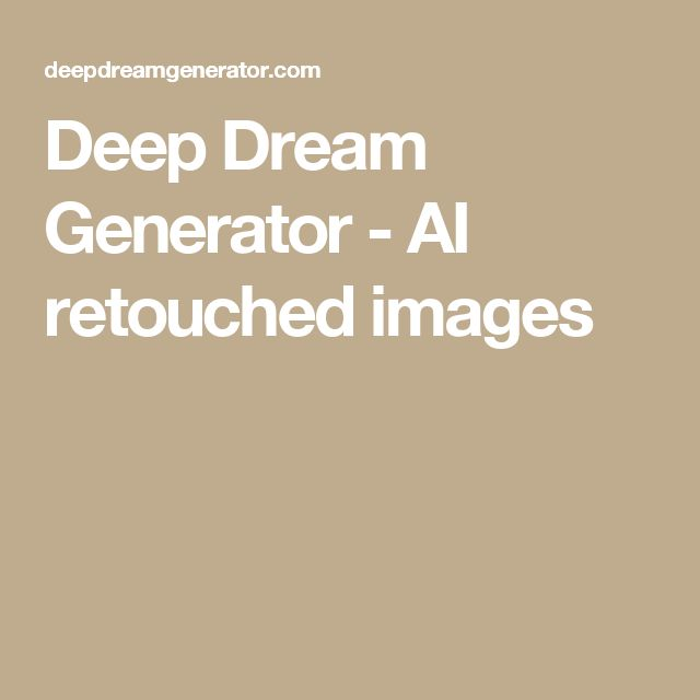 Deep Dream Generator - AI retouched images - DeepDream is a computer vision program created by Google which uses a convolutional neural network to find and enhance patterns in images via algorithmic pareidolia, thus creating a dream-like hallucinogenic appearance in the deliberately over-processed images.