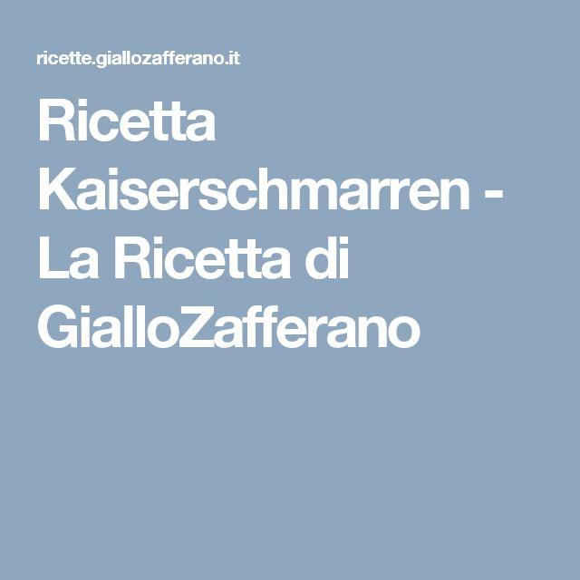 Ricetta Kaiserschmarren - La Ricetta di GialloZafferano