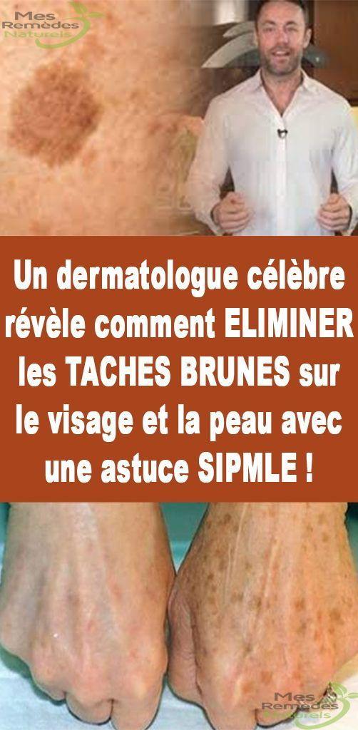 Un dermatologue célèbre révèle comment ELIMINER les TACHES BRUNES sur le visage et la peau avec une astuce SIPMLE