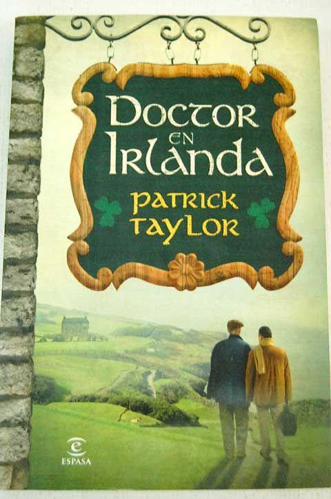 Doctor en Irlanda de Patrick Taylor, narra las aventuras y desventuras de un joven recién licenciado en medicina cuyos comienzos se centran en un pueblo medio perdido de la campiña Irlandesa, cuya gente no se lo pondrá nada fácil. http://sinmediatinta.com/book/doctor-en-irlanda/