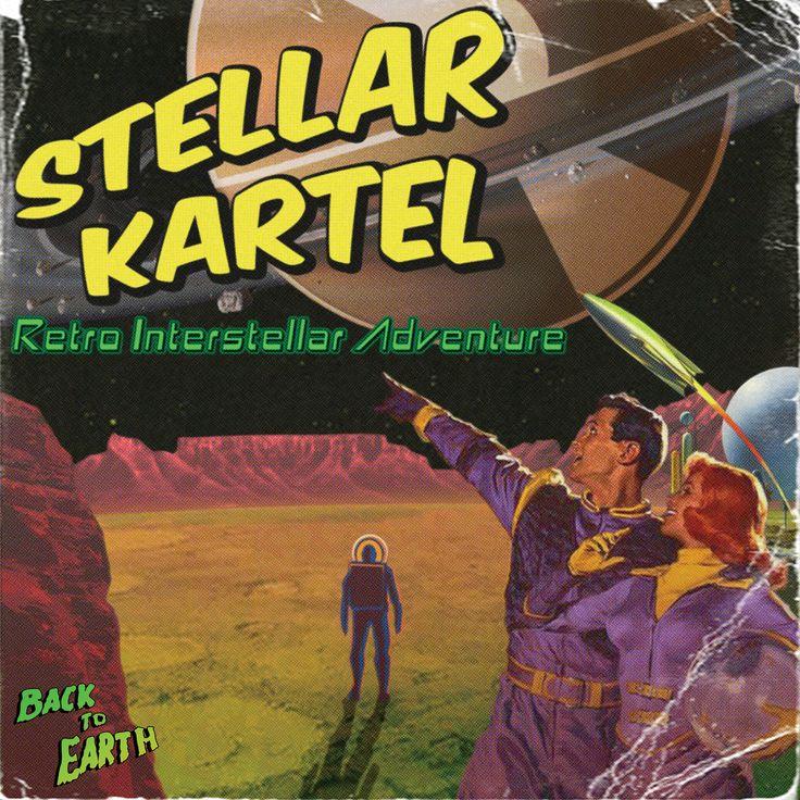 Stellar Kartel Album Art - Retro Interstellar Adventure - Back To Earth www.facebook.com/... www.facebook.com/...