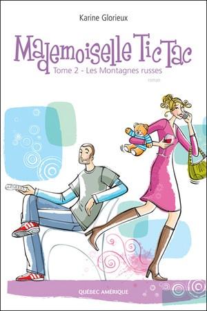 Mademoiselle Tic Tac - Tome 2  Karine Glorieux
