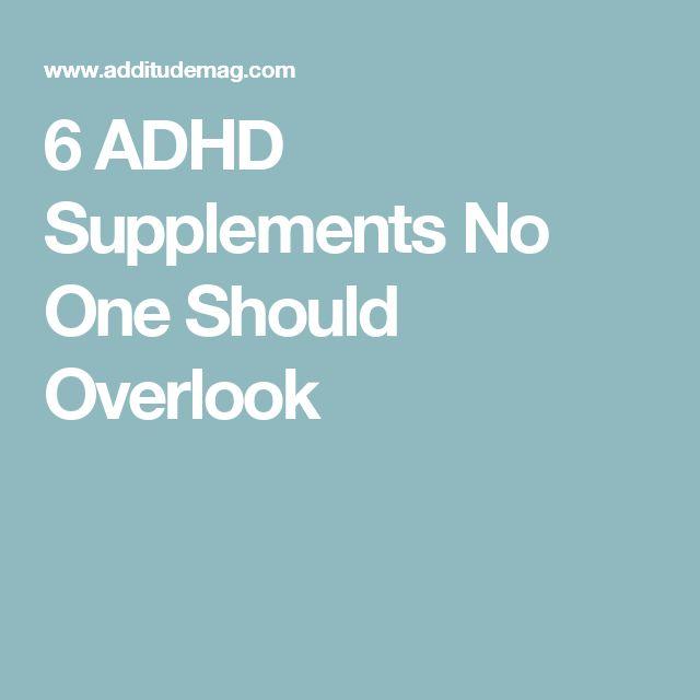 6 ADHD Supplements No One Should Overlook