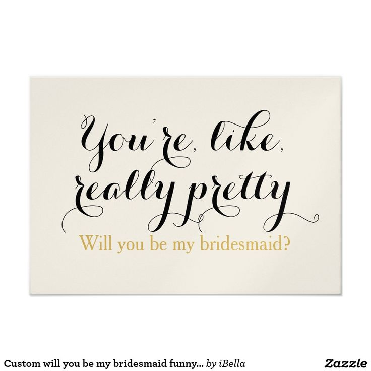 """Mean girls Humorous, """"you're like really pretty"""", funny quote """"Will you be my bridesmaid"""" cute custom way to ask your girls to be part of the wedding bridal party. Personalized invite is available in many sizes and colors."""