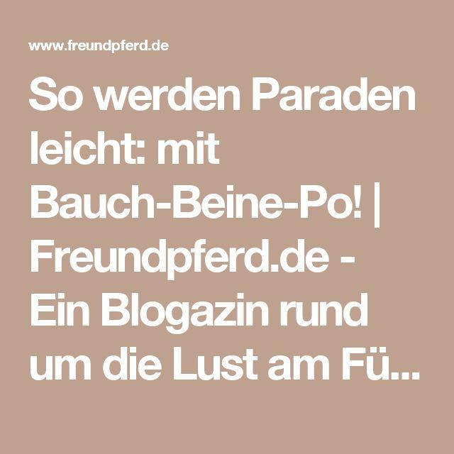 So werden Paraden leicht: mit Bauch-Beine-Po! | Freundpferd.de - Ein Blogazin rund um die Lust am Füttern und Futtern von Christine Felsinger