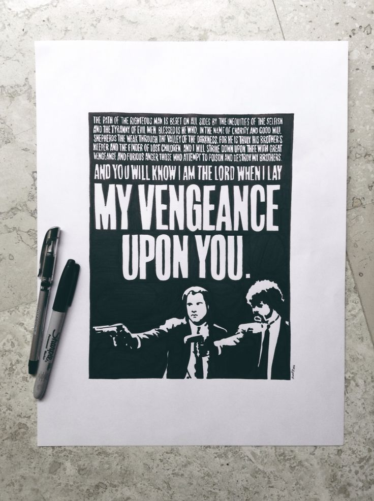 My vengeance upon you!