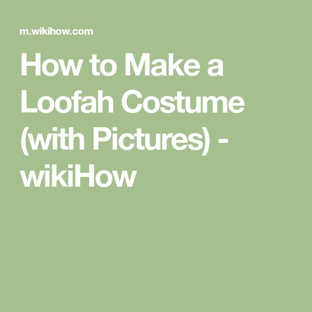 How to Make a Loofah Costume (with Pictures) - wikiHow