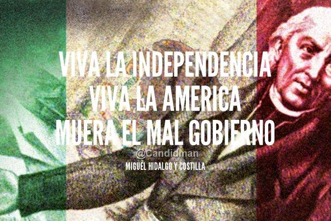 ¡Viva la #Independencia! ¡Viva la #America! ¡Muera el #MalGobierno! – #MiguelHidalgo #FrasesCelebres #IndependenciaDeMexico #GritoDeIndependencia #15DeSeptiembre @candidman