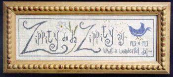 La D Da Zippity Do Da - Cross Stitch Pattern. Zippity do da, Zippity ay. My o my what a wonderful day! Model stitched on 35ct. Tin Roof linen using Needlepoint