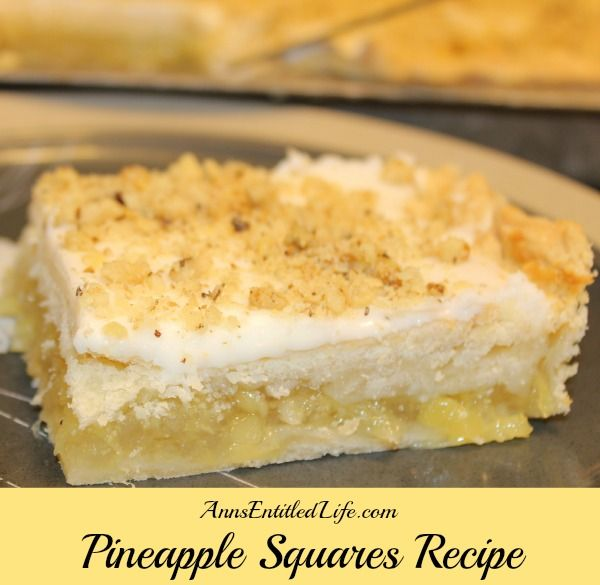 Pineapple Squares Recipe; A delicious Pineapple dessert recipe from my grandmother, who made these Pineapple Squares for many, many years. Combine the fresh taste of crushed pineapple in a flaky, tender crust with a sweet, creamy frosting for a wonderful, unique, Pineapple Squares Recipe. http://www.annsentitledlife.com/recipes/pineapple-squares-recipe/