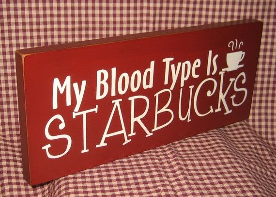 MY blood type is Starbucks primitive wood by HeritagePrimitives, $11.95