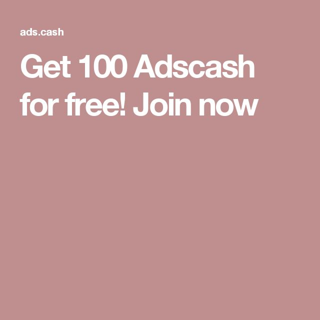 Get 100 Adscash for free! Join now