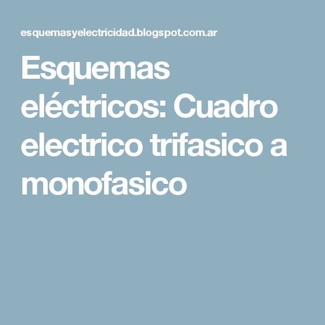 Esquemas eléctricos: Cuadro electrico trifasico a monofasico