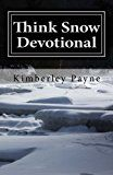 Think Snow Devotionals by Kimberley Payne