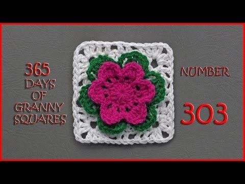 365 Days of Granny Squares Number 303 - YouTube
