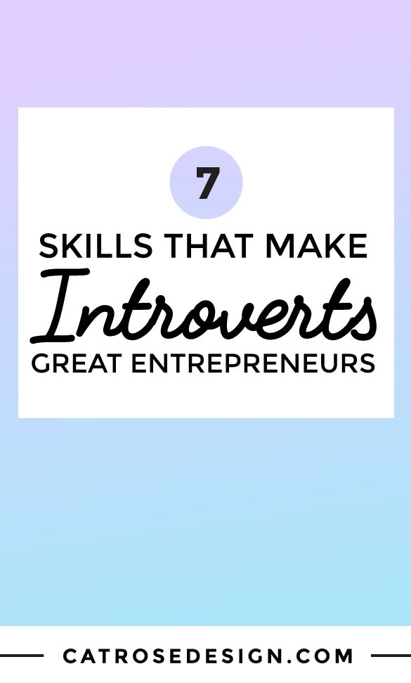 7 Skills That Make Introverts Great Entrepreneurs - Cat Rose