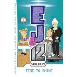 EJ12 Girl Hero: Time to Shine (Book 16) $12.99