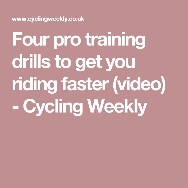 Four pro training drills to get you riding faster (video) - Cycling Weekly