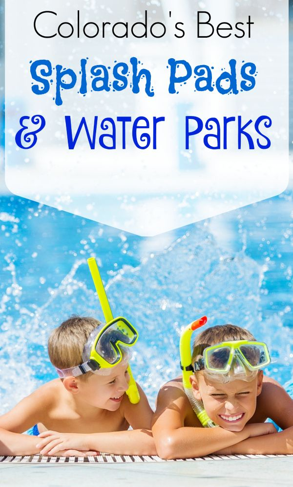Colorado's Best Water Parks & Splash Pads! Fun things to do to beat the heat in and around Denver with the kids!