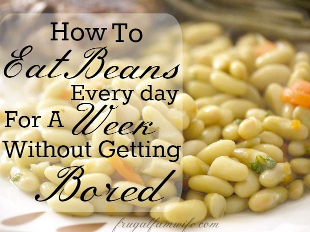 How to eat beans every day for a week without getting bored. This one-week menu plan gives you not only a great variety of recipes, but the when and how of everything so it actually gets done!