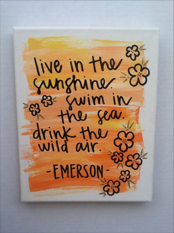 """""""Live in the sunshine. Swim in the sea. Drink the wild air."""" - $18.00 on Etsy by uptillmidnight, Alexa Tomaselli"""