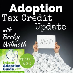 IAG 030: Adoption tax credit update with Becky Wilmoth - Infant Adoption Guide