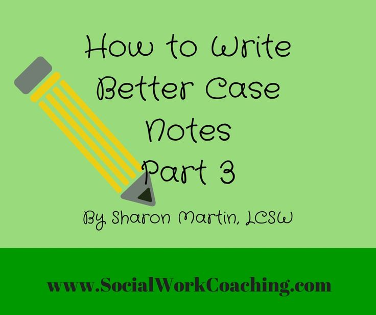 Dap Note How To Write Better Case Notes Part Casenotes Best