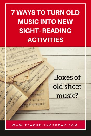 Buried in boxes of old piano music? Here's 7 ideas for turning it into a piano teaching tool.