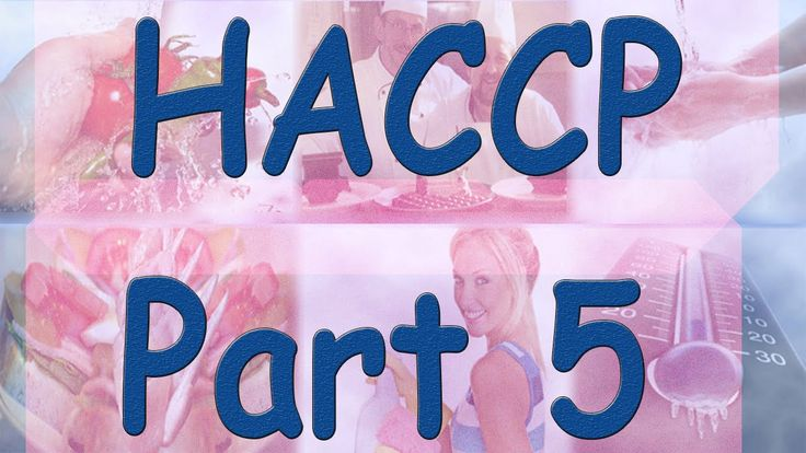 HACCP - Hazard Analysis Critical Control Points - Part 5