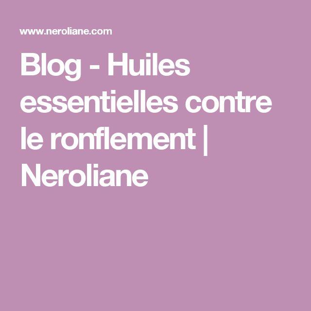 Blog - Huiles essentielles contre le ronflement | Neroliane