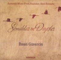 Semahlar ve Deyişler (CD)