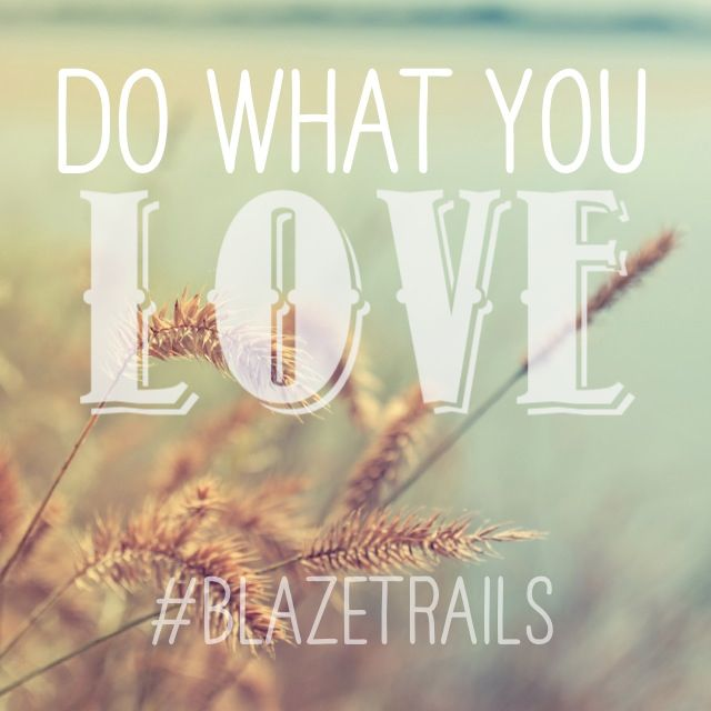 It's true! If you do what you love, you'll never work a day in your life.