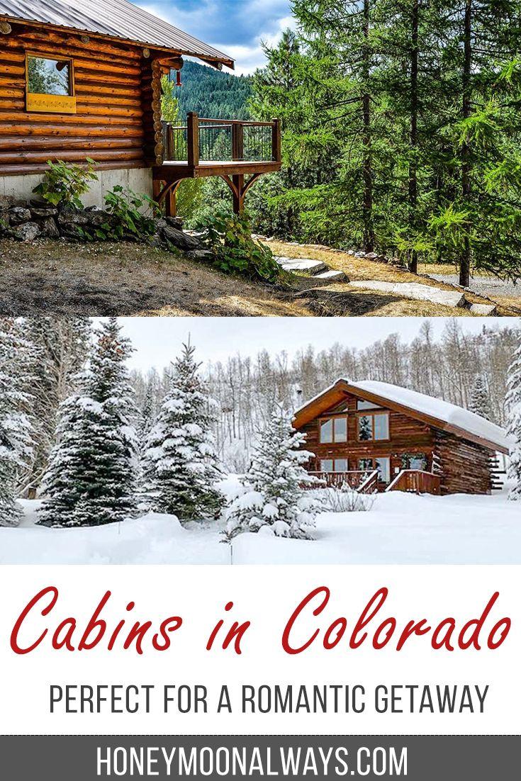 15 Romantic Colorado Cabins Perfect For Honeymoons Colorado Honeymoon Romantic Vacations Colorado Cabins