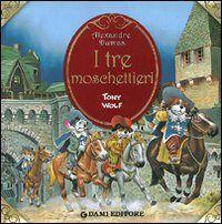 Prezzi e Sconti: I tre moschettieri alexandre dumas;tony wolf  ad Euro 8.42 in #Libro #Libro
