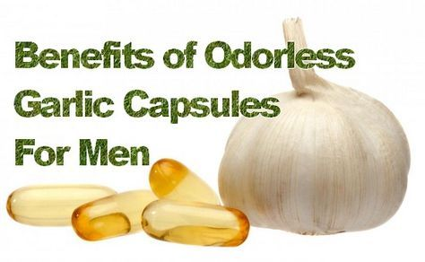 Garlic Benefits For Men – Using Odorless Garlic Capsules