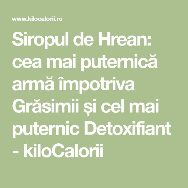 Siropul de Hrean: cea mai puternică armă împotriva Grăsimii și cel mai puternic Detoxifiant - kiloCalorii