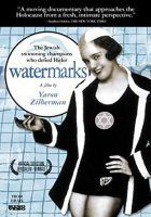 Watermarks - The Jewish swimming champions who defied Hitler (Yaron Zilberman, 2004)