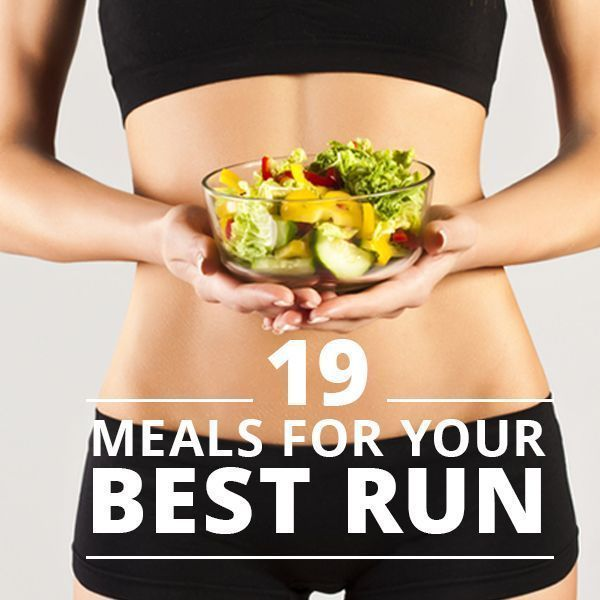 19 Meals for Your Best Run. Food is fuel!