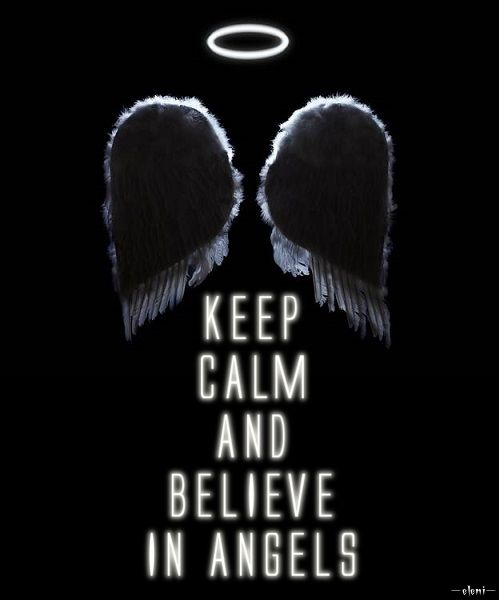 KEEP CALM AND BELIEVE IN ANGELS - created by eleni