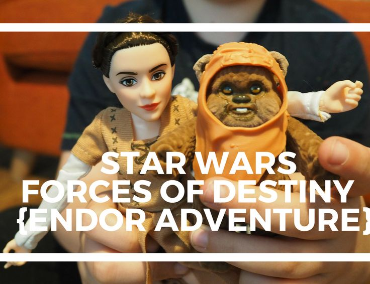 Star Wars Forces of Destiny toys {Endor Adventure}