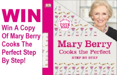 Win A Copy Of Mary Berry Cooks The Perfect Step By Step