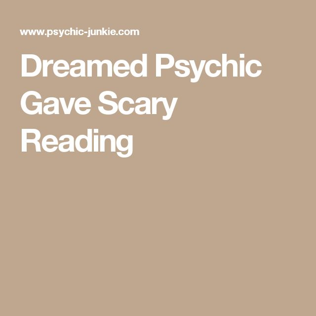 Dreamed Psychic Gave Scary Reading