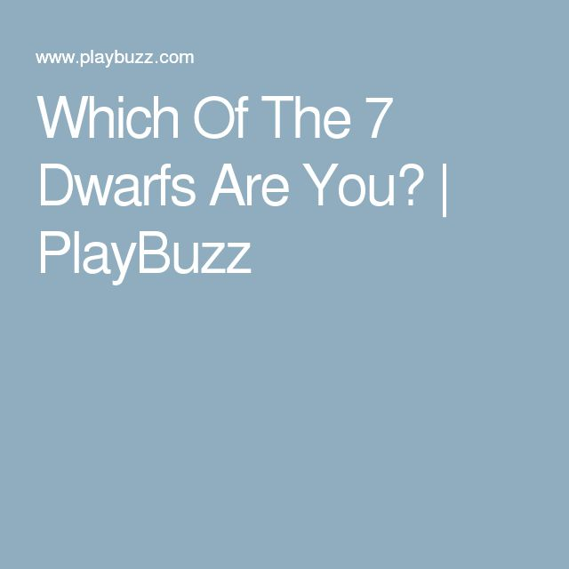 Which Of The 7 Dwarfs Are You? | PlayBuzz